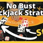 No Bust Blackjack Strategy – Does it work?