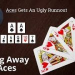 Poker Strategy: Aces Gets An Ugly Runnout
