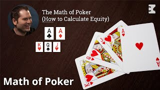 The Math of Poker – { How to Calculate Equity }