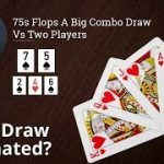 Poker Strategy: 75s Flops A Big Combo Draw Vs Two Players