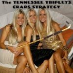 The Tennessee Triplets Craps Strategy