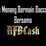 Cara Menang Bermain Baccarat Bersama AFBCASH Indonesia
