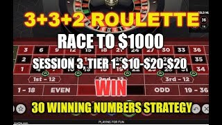3+3+2 Roulette Strategy-Race to $1000, Tier 1, Session 3, $10-$20-$20