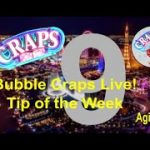 CRAPS: Bubble Craps Live: Tip of the Week 02/27/2020