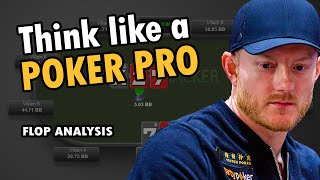 How To THINK Like A Poker Pro [Flop Strategy Analysis]