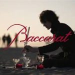 """My favorite Baccarat moment"" – BACCARAT STORIES"