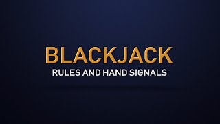 Blackjack for Beginners – Rules and Hand Signals