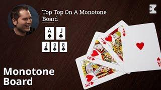 Poker Strategy: Top Top On A Monotone Board