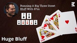 Poker Strategy: Running A Big Three Street Bluff With 87ss