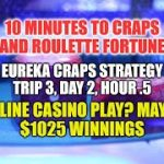 Eureka Craps Strategy-Day 2, Hour .5