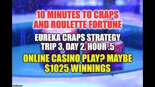 Eureka Craps Strategy-Day 2, Hour .5