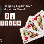 Poker Strategy: Flopping Top Set On A Monotone Board
