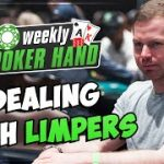 Dealing with LIMPERS in Live Cash Games!