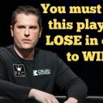 You must make this PLAY and LOSE to be a WINNER in poker!