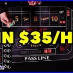 How to win $35 per hour at Casino Craps