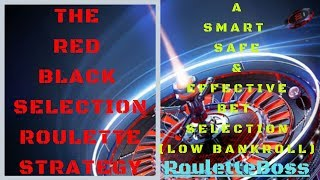 Roulette Strategy – The Red Black Selection (Low Bankroll) 2020 | Roulette Boss