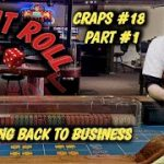 Real Live Casino Craps #18 part 1 – Getting back to business!!!