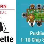 Professional Roulette Training for Beginners [Step 3 of 33] – Pushing 1-10 Chip Stacks