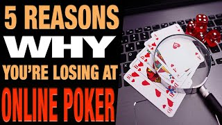 Online Poker Strategy 2020 ✅Top 5 Reasons You're Losing at Online Poker