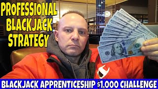 Blackjack Apprenticeship Card Counting Can't Beat My Professional Blackjack Strategy ($1,000).