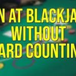 How to Win At Blackjack Without Card Counting (Easy Strategy)