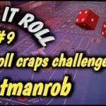 CRAPS 30 ROLL CHALLENGE (May) #9 – antmanrob accepts the challenge – How will he do?