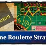 Roulette Strategy to win with COLUMN