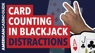Blackjack Card Counting: How to Overcome Distractions