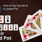 Poker Strategy: How to Play Top Pair In A Limped Pot