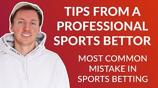 Most Common Mistake in Sports Betting & Poker | Tips From Pro Sports Bettor & Pro Poker Player Jonas