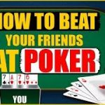 How to beat your friends at poker