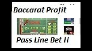 Baccarat Player System , and Pass Line Craps Bet : )) Cheers : )) 11/16/19