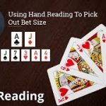 Poker Strategy: Using Hand Reading To Pick Out Bet Size