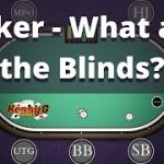 What are Blinds in Poker? Poker Blinds Explained – Poker Blinds Strategy Tips – Small and Big