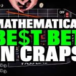 Mathematical Best way to Play Craps