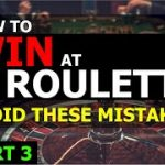 How To Win at Roulette | AVOID THESE MISTAKES – Part 3