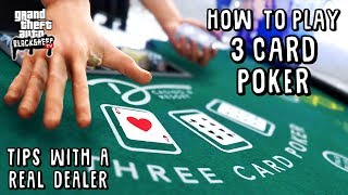How To Play 3 Card Poker In GTA 5 Online – Tutorial With A Real Dealer