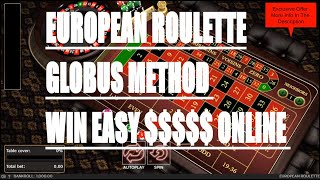 European Roulette Globus Strategy Easy Method To Win $$$$ Online Win At Roulette System
