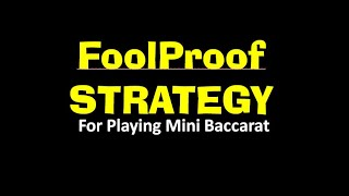 FoolProof Mini Baccarat Strategy Online