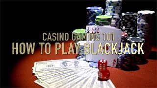 How To Play Blackjack | Casino Gaming 101