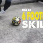 6 FOOTBALL SKILLS YOU SHOULD KNOW | 100 DAYS | DAY 85