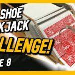ONE SHOE BLACKJACK CHALLENGE! Episode 8