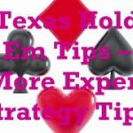 Texas Hold Em Tips On How To Play Like An Expert