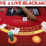 WIN BIG OR GO HOME!! 5 VS, 1 LIVE BLACKJACK