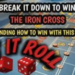 HOW TO PLAY THE IRON CROSS CRAPS STRATEGY AND WIN!!! – BREAK IT DOWN TO WIN Ep. #2