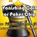 Learn A Free Magic Trick – Vanishing Coin or Poker Chip