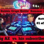 The Las Vegas Bubble Craps Head to Head Battle : #1