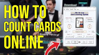 How To Count Cards in Online Casinos (Blackjack Card Counting Software)