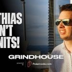 MATTHIAS DOESN'T LIKE NITS! | Pokercode Grindhouse #02