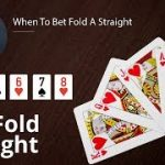 Poker Strategy: When To Bet Fold A Straight
